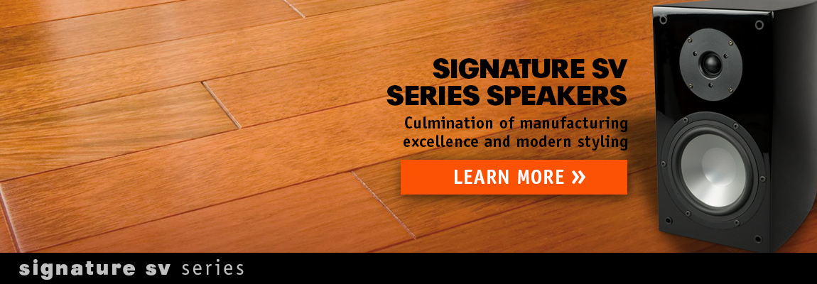 Signature SV Series Speakers and Subwooferss